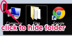 Sneasky- click to hide 'Files' folder