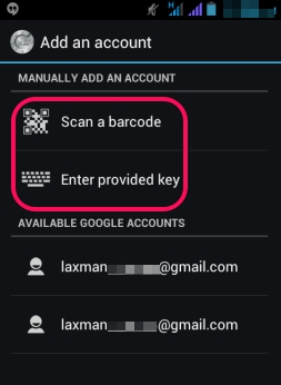 Google Authenticator app- select an option to add account