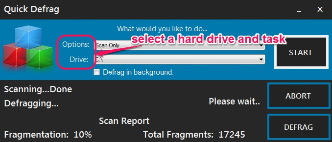Quick Defrag- select hard drive and a task to perform