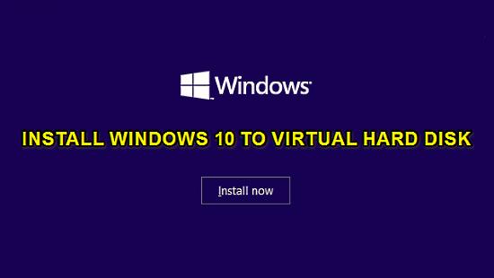 install windows 10 to virtual hard disk header image