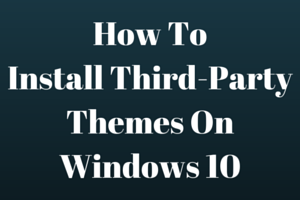 How To Install Third-Party Themes OnWindows