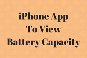 iPhone AppTo ViewBattery Capacity