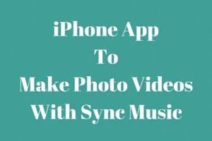 iPhone AppToMake Photo VideosWith Sync Music