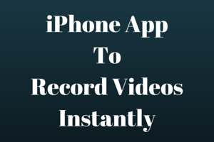 iPhone App To Record VideoInstantly