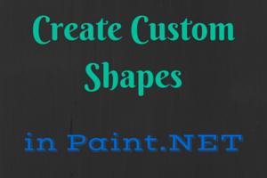 Create Custom Shapes in Paint.NET