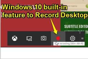 Windows 10 Game Bar feature to Record Desktop Screen