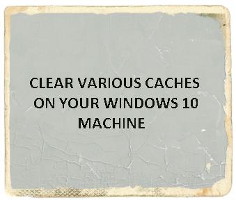 Clear Memory, DNS, Thumbnail, Browser Cache Windows 10