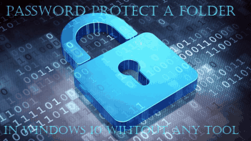 how to password protect a folder in Windows 10 without any tool