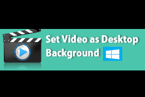 set video as wallpaper in windows 10