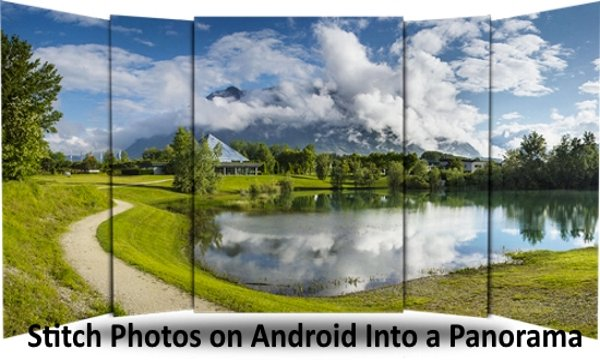 How to Stitch Photos on Android to Make Panorama