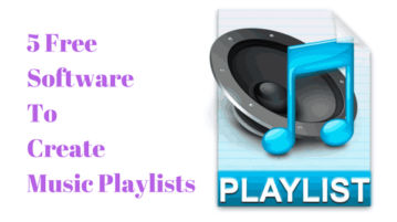5 Free Software To Create Music Playlists