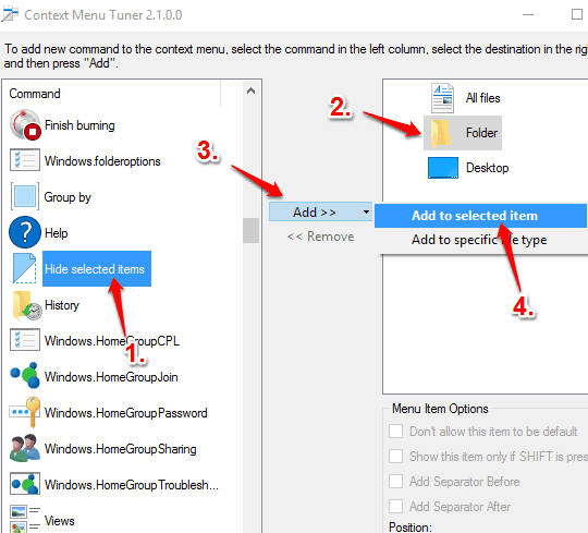 select hide selected items option and add it to folder