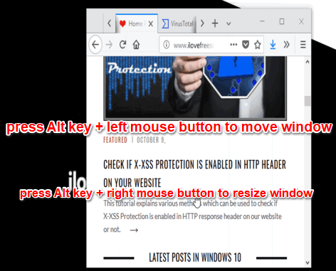 use alt key and left right mouse button to resize and move window