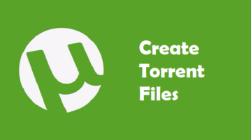 Create Torrent Files with These Free Torrent Creator Software