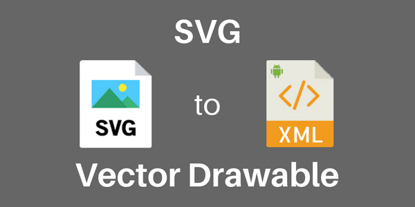 3 Best Websites To Convert SVG To Vector Drawable For Android