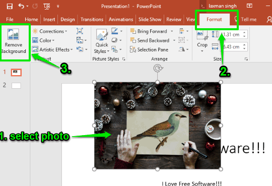 select photo and use remove background option in format menu