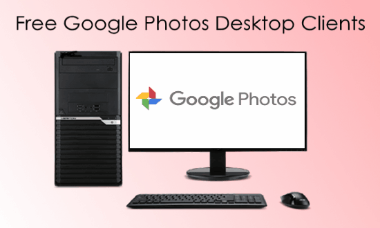 google photos desktop client