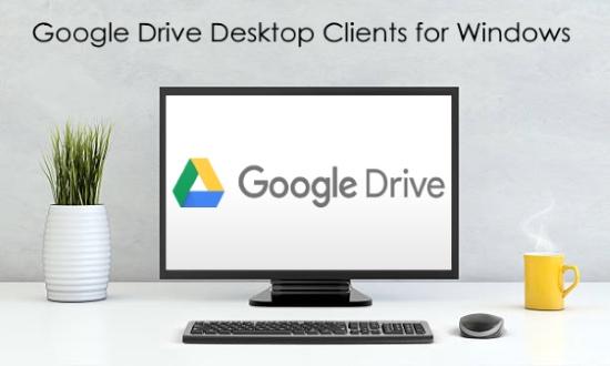 google drive desktop client