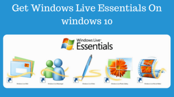 How To Download, Install Windows Live Essentials On Windows 10