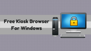 2 Free Kiosk Browser Software For Windows