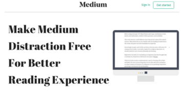 How To Make Medium Distraction Free For Better Reading Experience