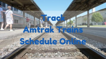 Track Amtrak Trains Schedule Online With These 5 Free Websites