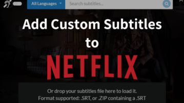 Add Custom Subtitles To Netflix With These Free Extensions