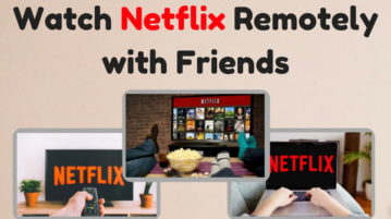 How To Watch Netflix Remotely With Friends