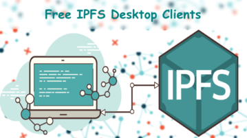3 Free IPFS Desktop Clients for Windows