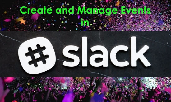 Free Slack Bot to Create and Manage Unlimited Events with Team