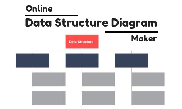 4 Online Data Structure Diagram Maker Websites Free