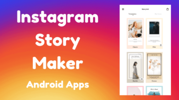 3 Free Instagram Story Maker Android Apps With Beautiful Templates