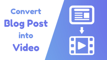 How To Convert Blog Post To Video For Free