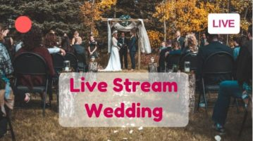 Live Stream Wedding For Free with These 4 Methods