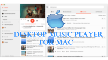 Desktop Music Player for MAC to Play YouTube, SoundCloud Tracks