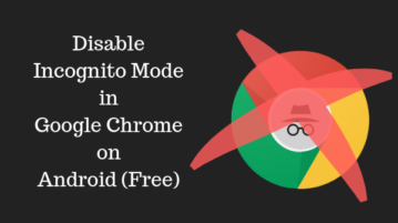 How to Disable Incognito Mode in Chrome on Android For Free
