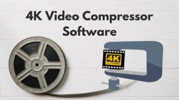 5 Free 4K Video Compressor Software for Windows