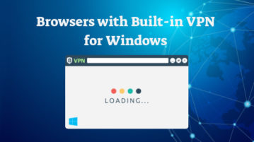 5 Free Browsers with Built-in VPN for Windows
