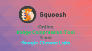 Online Image Compression Tool from Google: Squoosh