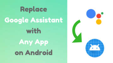 How To Replace Google Assistant with Any App on Android