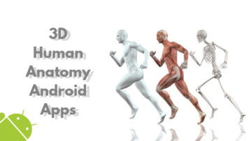5 Best 3D Human Anatomy Apps for Android