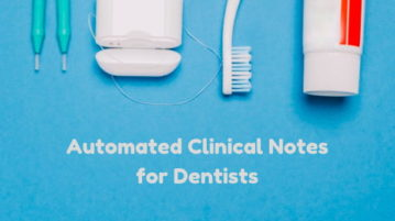 Online Dental Assistant To Write Clinical Notes with Ease