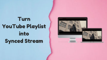 How to Turn YouTube Playlist into Synced Stream
