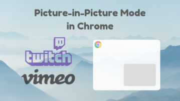 Get Picture-in-Picture on Twitch, Vimeo in Chrome