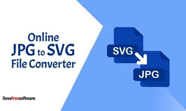 10 Online Jpg To Svg File Converter