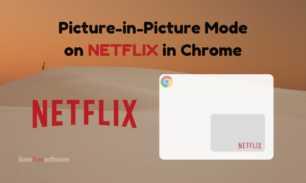 How To Use Picture-in-Picture Mode on Netflix in Chrome