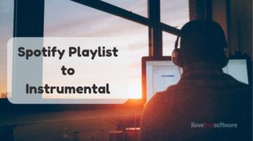 Convert Spotify Playlist to Instrumental