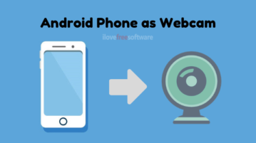 4 Methods to Use Android Phone as Webcam