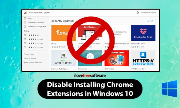 How to Disable Installing Chrome Extensions in Windows 10?