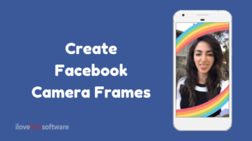 How to Create Custom Facebook Camera Frames?